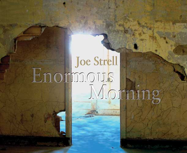Joe Strell - Enormous Morning